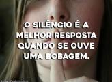 O Silêncio é a Melhor Resposta