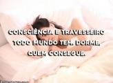 Consciência e Travesseiro Todo Mundo Tem