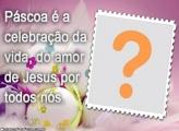Páscoa é Celebração da Vida