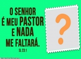 O Senhor é Meu Pastor e Nada me Faltará