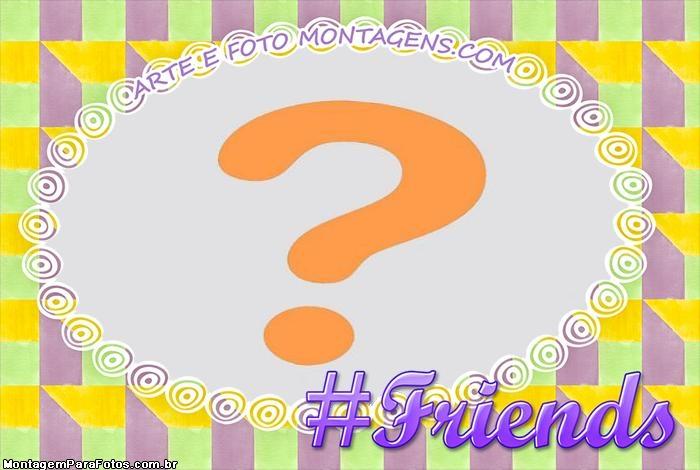 Moldura Friends Amizade