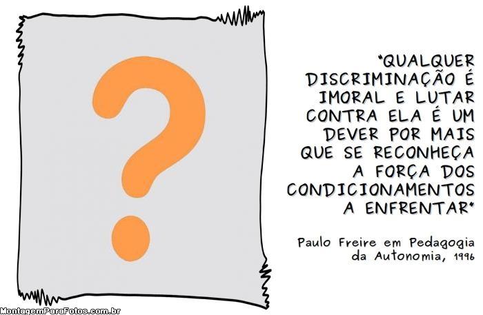 Qualquer Discriminação é Imoral