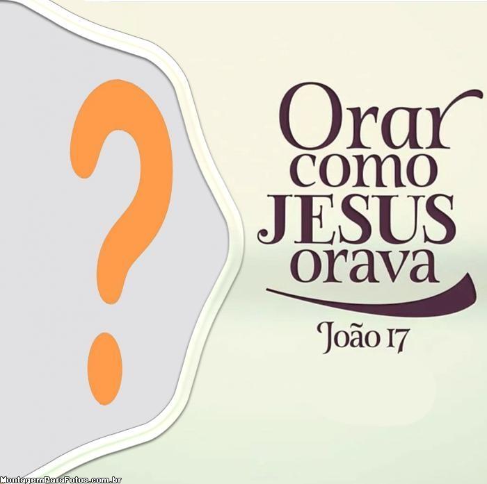 Orar como Jesus orava