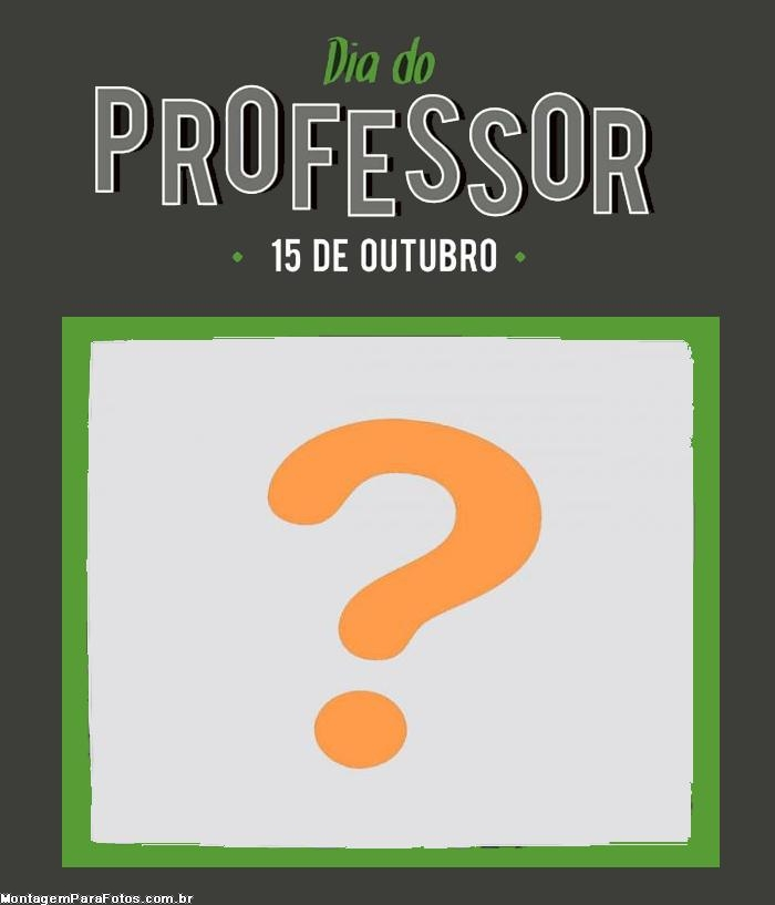 Dia do Professor 15 de Outubro Moldura