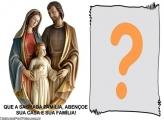 Que a Sagrada Família Abençoe