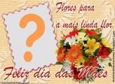 Flores para a Mais Linda Flor
