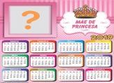 Calendário 2019 Mãe de Princesa