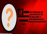 Ser Flamengo faz parte do meu ser
