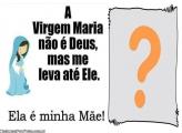 Virgem Maria Ela é minha Mãe