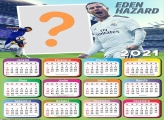 Calendário 2021 Real Madrid Eden Hazard