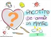 Colagem Online Pacotinho de Amor da Mamãe