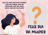Alma Feminina Feliz Dia da Mulher