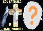 Sou Católico e Amo Maria Moldura