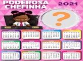 Calendário 2021 Poderosa Chefinha Monta Foto