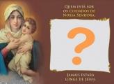 Sob os cuidados de Nossa Senhora