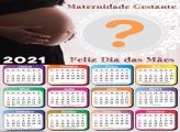 Calendário 2021 Gravidez Feliz Dia das Mães Montagem
