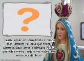 Maria a Mãe de Jesus Cristo Moldura